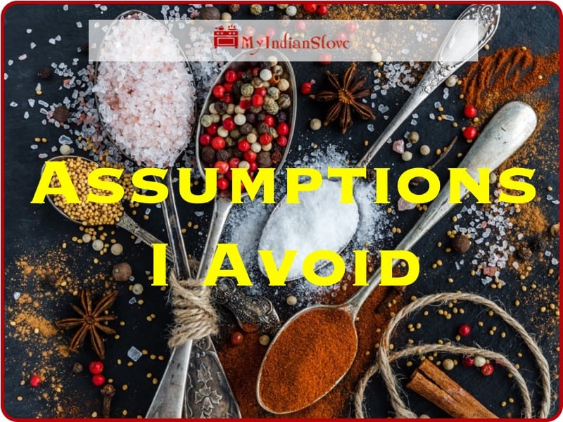 Assumptions I Avoid When Writing Indian Recipes