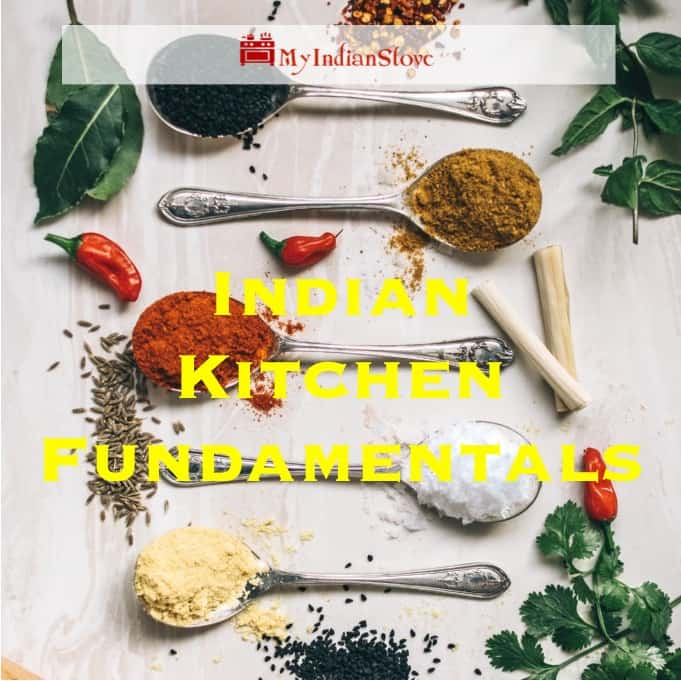 Indian Kitchen Fundamentals - Indian Kitchen Building Blocks: For those of you new to Indian cooking, I wanted to go over some of the fundamental ingredients, offer measurements, shortcuts, and options that will help you in the kitchen.