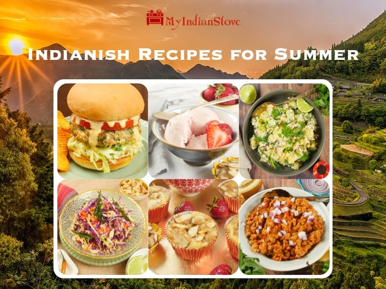 Indianish Recipes for Summer!