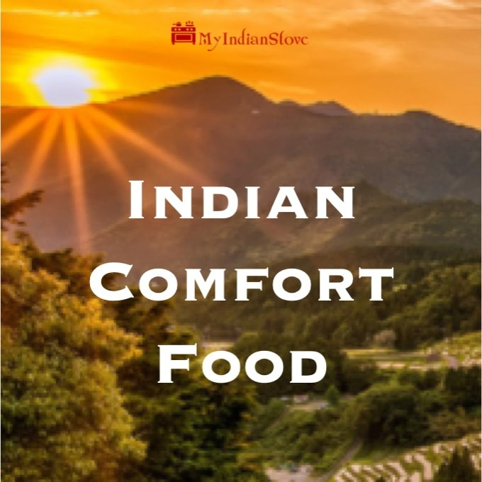 Indian Comfort Food - A gathering of 8 recipes that represent the world of Indian-spiced comfort food.